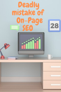 Deadly mistake of On-Page SEO